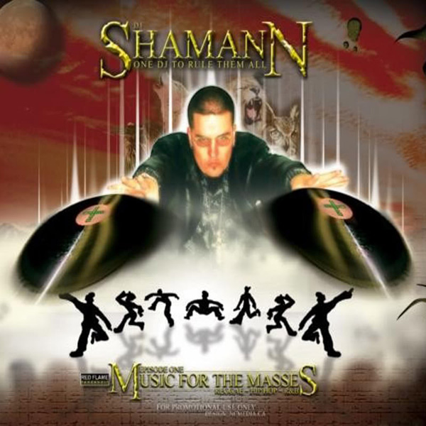 dj shamann, dancehall, hip-hop, remix, mash up, one dj to rule them all, music for the masses