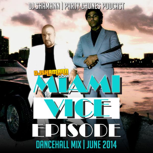 dj shamann, dj shamann, miamia vice episode, dancehall, reggae